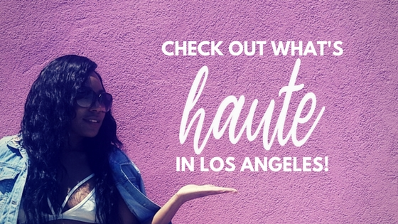 What's Haute in LA.jpg
